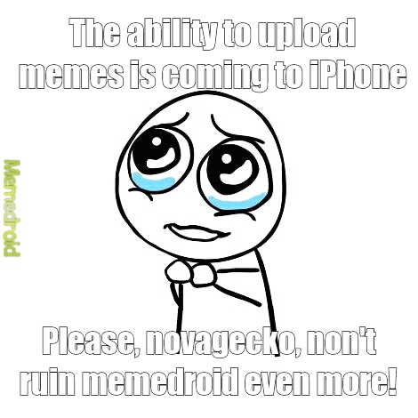 I was looking at memedroid in the iPhone app store and just found out this (I'm an Android user)
